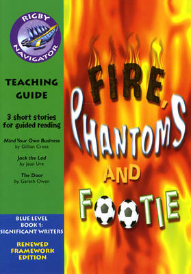 Navigator FWK: Fire, Phantoms & Footie Teaching Guide by
