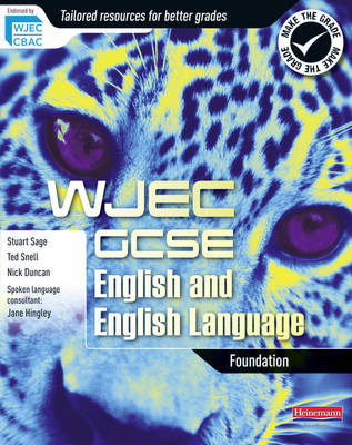 WJEC GCSE English and English Language Foundation Student Book by Ted Snell, Stuart Sage