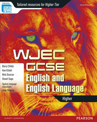 WJEC GCSE English and English Language Higher Student Book by Ken Elliott, Barry Childs