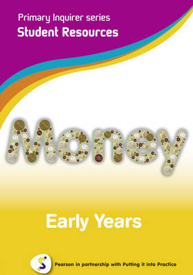 Primary Inquirer series: Money Early Years Student CD Pearson in partnership with Putting it into Practice by Lesley Snowball, Kenneth Snowball