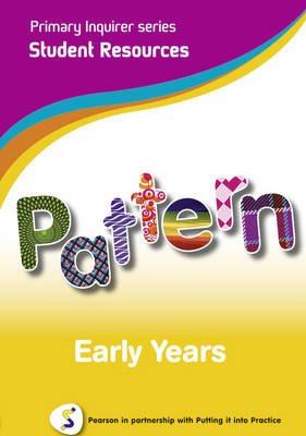 Primary Inquirer series: Pattern Early Years Student CD Pearson in partnership with Putting it into Practice by Lesley Snowball, Kenneth Snowball