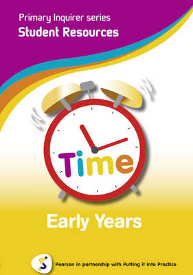 Primary Inquirer series: Time Early Years Student CD Pearson in partnership with Putting it into Practice by Lesley Snowball, Kenneth Snowball