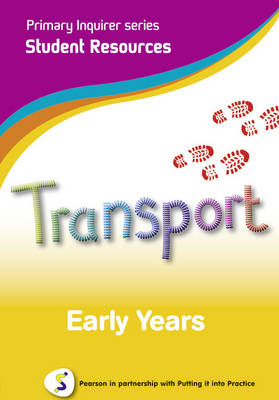 Primary Inquirer series: Transportation Early Years Student CD Pearson in partnership with Putting it into Practice by Lesley Snowball, Kenneth Snowball