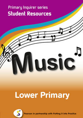 Primary Inquirer series: Music Lower Primary Student CD Pearson in partnership with Putting it into Practice by Lesley Snowball, Kenneth Snowball