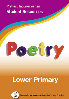 Primary Inquirer series: Poetry Lower Primary Student CD Pearson in partnership with Putting it into Practice by Lesley Snowball, Kenneth Snowball