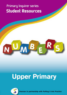 Primary Inquirer series: Numbers Upper Primary Student CD Pearson in partnership with Putting it into Practice by Lesley Snowball, Kenneth Snowball