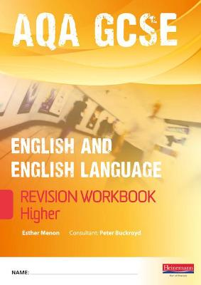 Revise GCSE AQA English/Language Workbook - Higher by Esther Menon