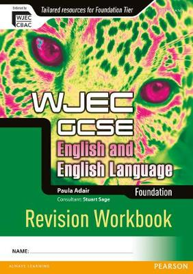 WJEC GCSE English and English Language Foundation Revision Workbook by Paula Adair
