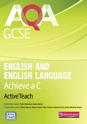 AQA GCSE English and English Language Active Teach BBC Pack: Achieve a C with CDROM by Esther Menon, Esther Menon, Peter Buckroyd