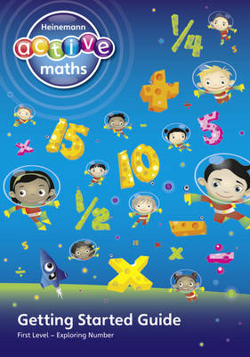 Heinemann Active Maths - First Level - Exploring Number - Getting Started Guide Active Maths into Practice by Lynda Keith