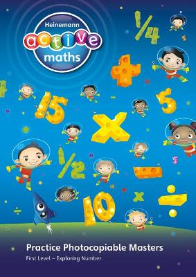 Heinemann Active Maths - First Level - Exploring Number - Practice Photocopiable Masters by Lynda Keith, Lynne McClure, Peter Gorrie, Amy Sinclair