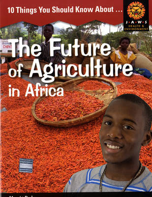 10 Things You Should Know About The Future of Agriculture in Africa by Moraig Peden