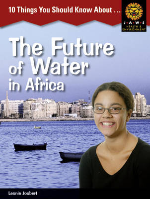 The Future of Water in Africa by Leonie Joubert