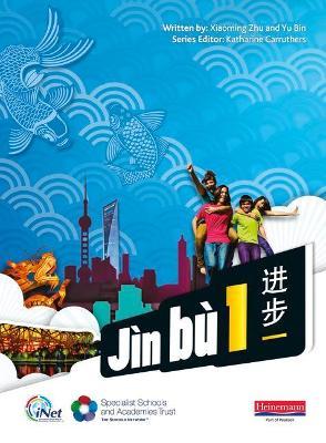 Jin bu Chinese Pupil Book 1(11-14 Mandarin Chinese) by Yu Bin, Xiaoming Zhu, Katharine Carruthers