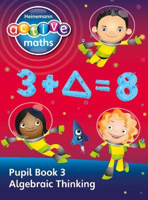 Heinemann Active Maths - Second Level - Exploring Number - Pupil Book 3 - Algebraic Thinking by Lynda Keith, Lynne McClure, Peter Gorrie, Amy Sinclair