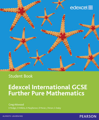 Edexcel International GCSE Further Pure Mathematics Student Book by Greg Attwood