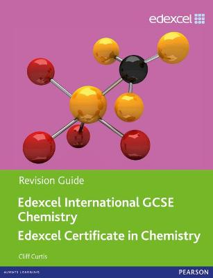 Edexcel International GCSE Chemistry Revision Guide with Student CD by Cliff Curtis