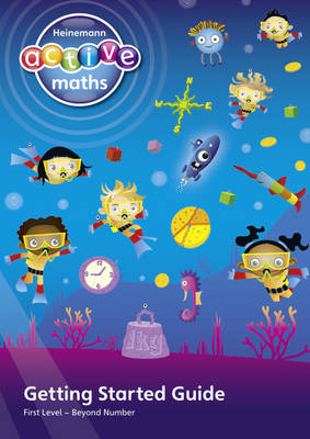 Heinemann Active Maths - First Level - Beyond Number - Getting Started Guide by Lynda Keith, Amy Sinclair, Fran Mosley