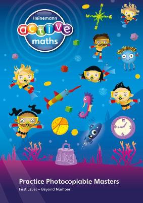 Heinemann Active Maths - First Level - Beyond Number - Practice Photocopiable Masters by Lynda Keith, Steve Mills, Hilary Koll
