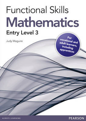 Functional Skills Maths Entry 3 Teaching and Learning Resource Disk by Judy Maguire