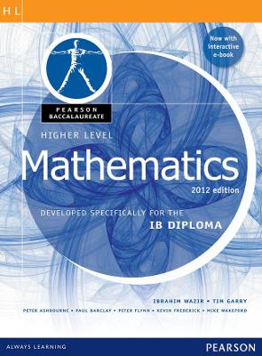 Pearson Baccalaureate Higher Level Mathematics second edition print and ebook bundle for the IB Diploma by Ibrahim Wazir, Tim Garry