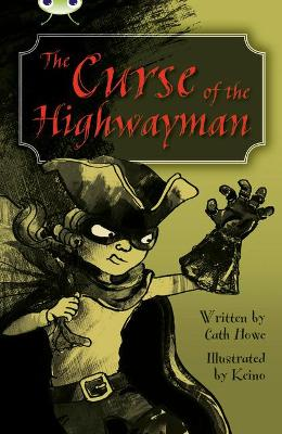 BC Blue (KS2) A/4B The Curse of the Highwayman by Cath Howe