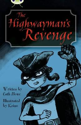 BC Blue (KS2) B/4A The Highwayman's Revenge by Cath Howe