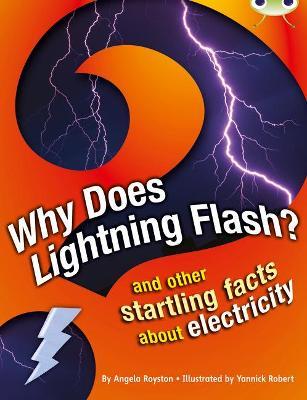 BC NF Grey A/3A Why Does Lightning Flash? by Angela Royston