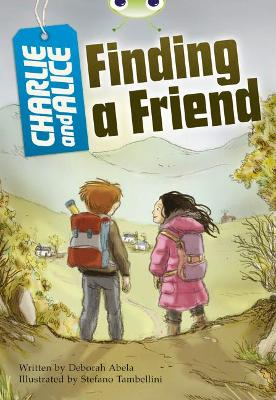 BC Grey A/3A Charlie and Alice Finding A Friend by Deborah Abela
