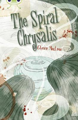 BC Red (KS2) +/6C The Spiral Chrysalis by Glynne MacLean
