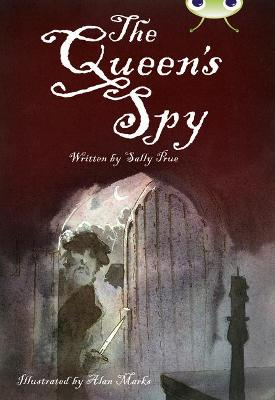 BC Red (KS2) A/5C The Queen's Spy by Sally Prue