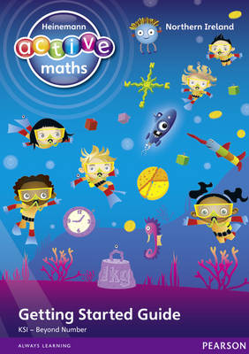 Heinemann Active Maths Northern Ireland - Key Stage 1 - Beyond Number - Getting Started Guide by Lynda Keith, Amy Sinclair, Fran Mosley