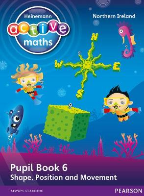 Heinemann Active Maths Northern Ireland - Key Stage 1 - Beyond Number - Pupil Book 6 - Shape, Position and Movement by Lynda Keith, Steve Mills, Hilary Koll