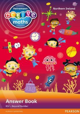 Heinemann Active Maths Northern Ireland - Key Stage 2 - Beyond Number - Answer Book by