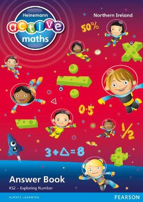 Heinemann Active Maths Northern Ireland - Key Stage 2 - Exploring Number - Answer Book by