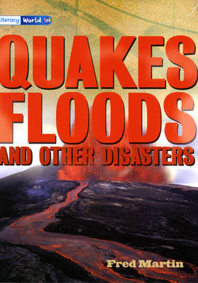Literacy World Satellites Non Fic Stage 4 Quakes, Floods and other Disasters by