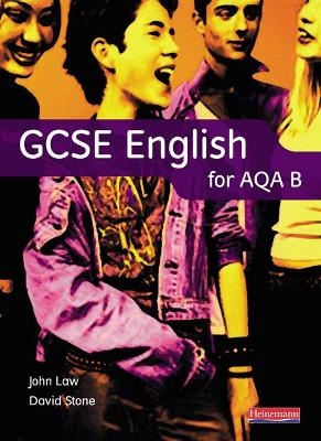 GCSE English for AQA B by David Stone, John Law
