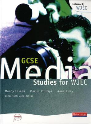 GCSE Media Studies for WJEC Student Book by Mandy Esseen