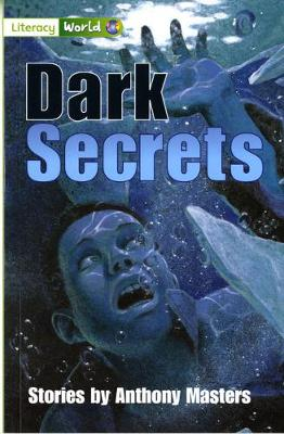 Literacy World Fiction Stage 3 Dark Secrets by Anthony Masters