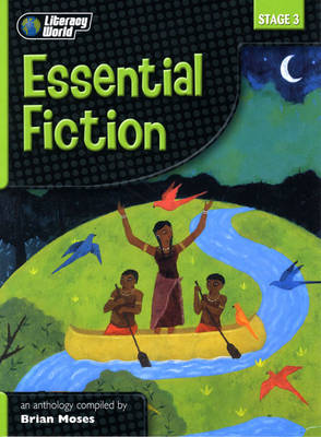 Literacy World Stage 3 Fiction: Essential Anthology by Sylvia Karavis, Gill Matthews