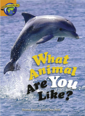 Fact World Stage 4: What Animal Are You Like? by Dee Reid, Diana Bentley