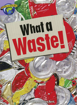 Fact World Stage 8: What a Waste! by Dee Reid, Diana Bentley