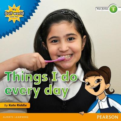 My Gulf World and Me Level 1 non-fiction reader: Things I do every day by Kate Riddle