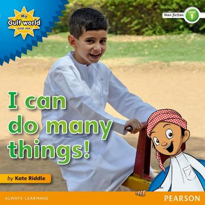 My Gulf World and Me Level 1 non-fiction reader: I can do many things! by Kate Riddle