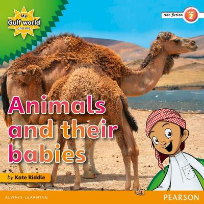My Gulf World and Me Level 2 non-fiction reader: Animals and their babies by Kate Riddle