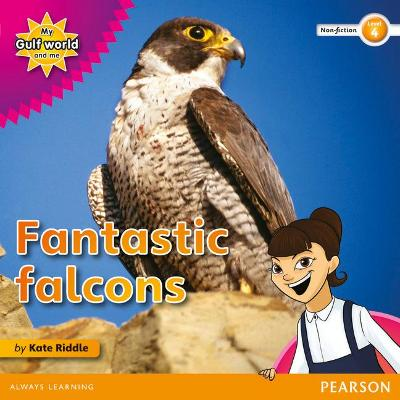 My Gulf World and Me Level 4 non-fiction reader: Fantastic falcons by Kate Riddle