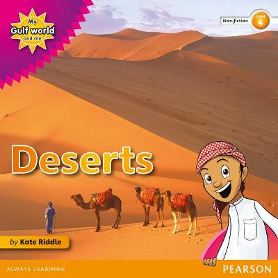 My Gulf World and Me Level 4 non-fiction reader: Deserts by Kate Riddle
