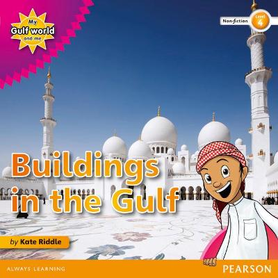 My Gulf World and Me Level 4 non-fiction reader: Buildings in the Gulf by Kate Riddle