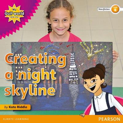 My Gulf World and Me Level 4 non-fiction reader: Creating a night skyline by Kate Riddle