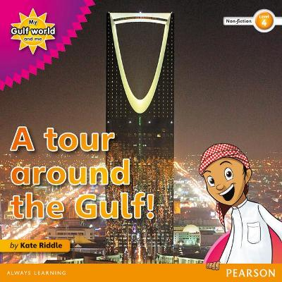 My Gulf World and Me Level 4 non-fiction reader: A tour around the Gulf by Kate Riddle